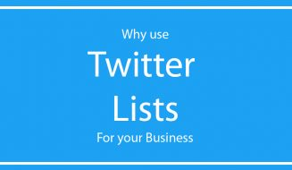 Why use Twitter Lists For your Business